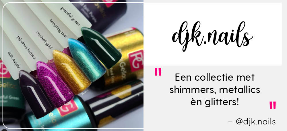 Een collectie met shimmers, metallics en gliters - djk nails